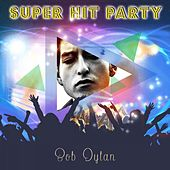 Super Hit Party by Bob Dylan