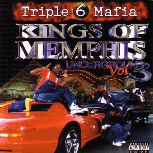 Kings Of Memphis: Underground Vol. 3 by Three 6 Mafia