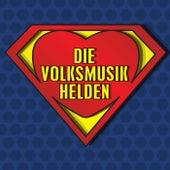 Die Volksmusik Helden by Various Artists