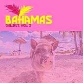 Bahamas Chillout, Vol. 2 by Various Artists