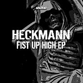 Fist up High by Thomas P. Heckmann