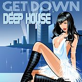 Get Down Deep House by Various Artists