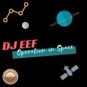 Operation in Space de DJ Eef