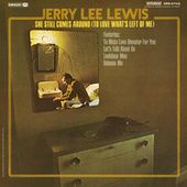 She Still Comes Around (To Love What's Left Of Me) de Jerry Lee Lewis