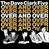 Over and Over by The Dave Clark Five