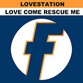 Love Come Rescue Me (New Remixes) by Love Station
