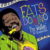 I'm Walkin' - His Greatest Hits by Fats Domino