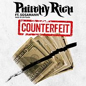 Counterfeit (Feat. Sosamann) - Single von Philthy Rich