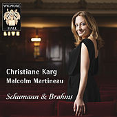 Schumann / Brahms - Wigmore Hall Live by Malcolm Martineau