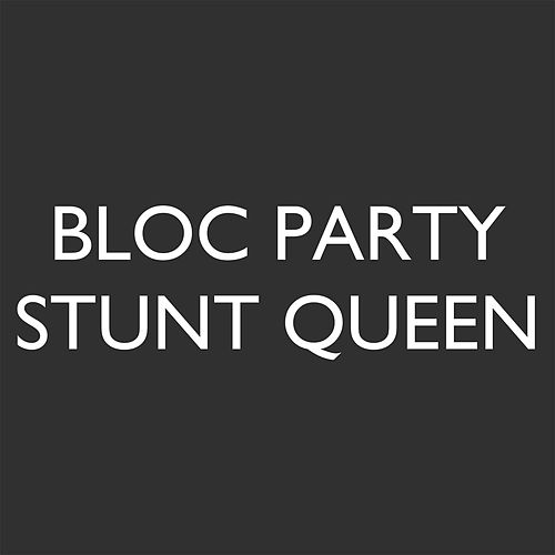 Stunt Queen by Bloc Party
