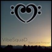 Bass Love Forever von Vibesquad
