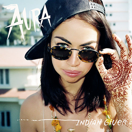 Indian Giver by Aura (formerly Aura Dione)