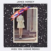 Miss You (HONNE Remix) by James Hersey