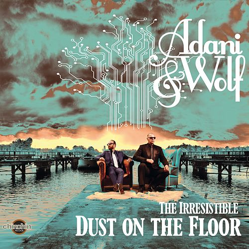 The Irresistible Dust On the Floor by Adani & Wolf