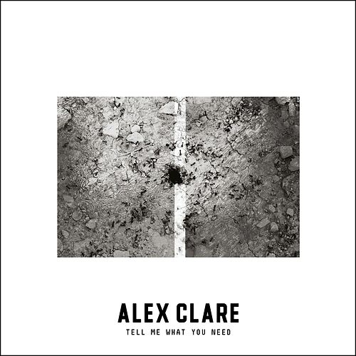 Tell Me What You Need de Alex Clare
