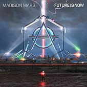 Future Is Now de Madison Mars