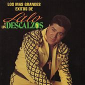 Los Mas Grandes Exitos by Lalo Y Los Descalzos