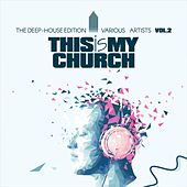 This Is My Church, Vol. 2 (The Deep-House Edition) von Various Artists