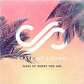 Wake Up Where You Are von State of Sound