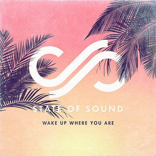 Wake Up Where You Are by State of Sound