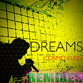 Dreams (Remixes) by Cosmo Klein