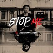 Stop Me (Remix) by Christon Gray