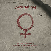 Woman Woman (Tomas Heredia Remix) de AWOLNATION