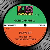 Playlist: The Best Of The Atlantic Years de Glen Campbell