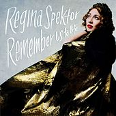 Remember Us To Life von Regina Spektor