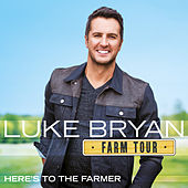 Farm Tour…Here's To The Farmer by Luke Bryan