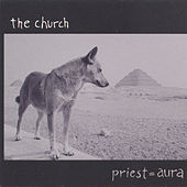 Priest = Aura by The Church