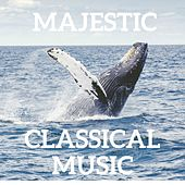Majestic Classical Music by Various Artists