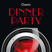 Classic Dinner Party by Various Artists