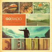 Close The Distance by Go Radio