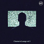 Cinema in Lounge, Vol. 3 by Various Artists