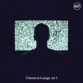 Cinema in Lounge, Vol. 3 von Various Artists