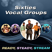 Sixties Vocal Group (Ready, Steady, Stream) by Various Artists