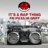 It's a Rap Thing by Professor Griff