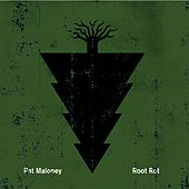 Root Rot by Pat Maloney