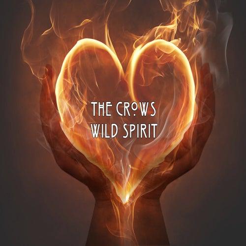 Wild Spirit by The Crows
