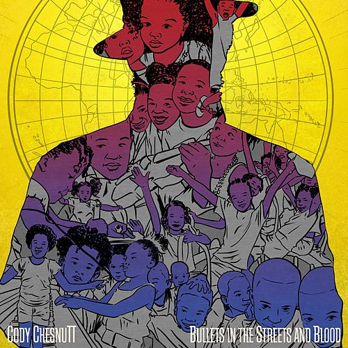 Bullets in the Street and Blood de Cody ChesnuTT