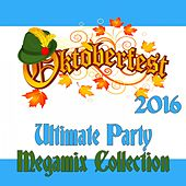 Oktoberfest 2016: Ultimate German Party Megamix Collection by Various Artists
