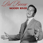 Moody River by Pat Boone