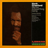 We Got a Good Thing Going by Hank Crawford