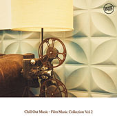 Chill Out Music - Film Music Collection, Vol. 2 von Various Artists