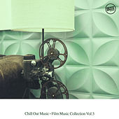 Chill Out Music - Film Music Collection, Vol. 3 von Various Artists