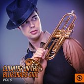Country on the Bluegrass Side, Vol. 5 by Various Artists