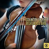 Country on the Bluegrass Side, Vol. 3 by Various Artists
