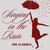 Singing In The Rain (The Classics) by Various Artists