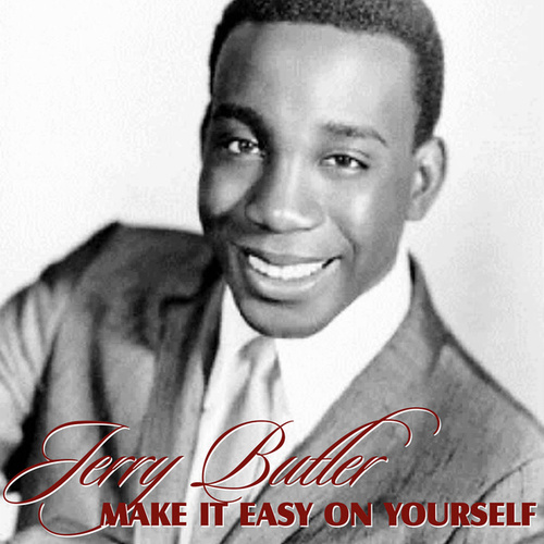 Make It Easy On Yourself by Jerry Butler